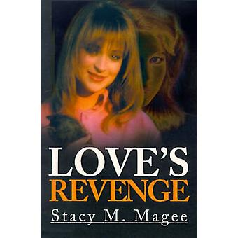 Loves Revenge by Magee & Stacy M.