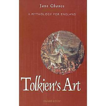Tolkiens kunst een mythologie voor Engeland door kans & Jane