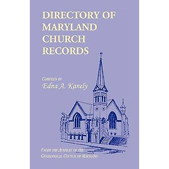 Directory of Maryland Church Records by Kanely & Edna A.