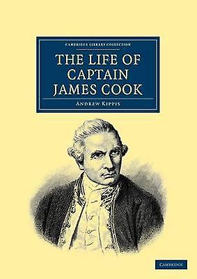 The Life of Captain James Cook by Kippis & Andrew