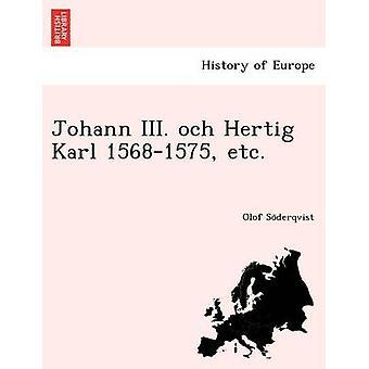 Johann III. och Hertig Karl 15681575 etc. by Soderqvist & Olof