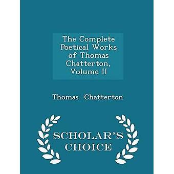 Poetische Werke von Thomas Chatterton Volume II Gelehrte Wahl Edition von Chatterton & Thomas