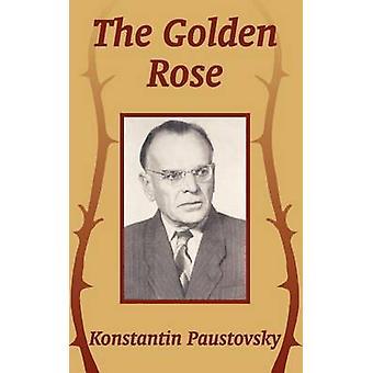 Golden Rose The by Paustovsky & Konstantin