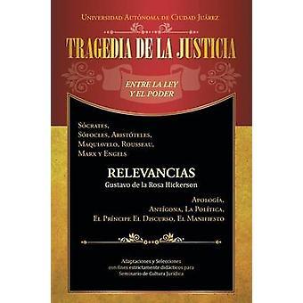 Tragedia de La Justicia y Entre La Ley El Poder por De La Rosa Hickerson & Gustavo