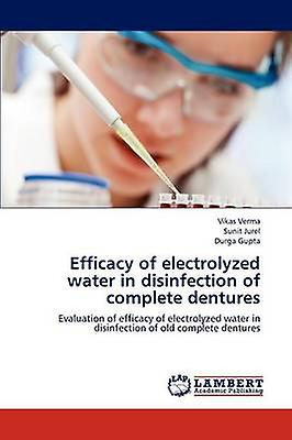 Efficacy of electrolyzed water in disinfection of complete dentures by Verma & Vikas