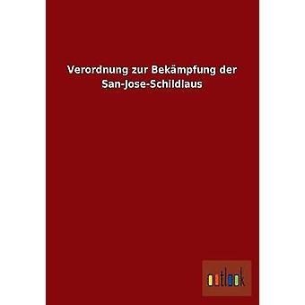 Verordnung zur Bekmpfung der SanJoseSchildlaus por ohne Autor