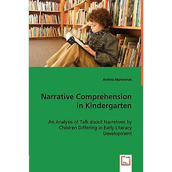Narrative Comprehension in Kindergarten by Markowiak & Anthea