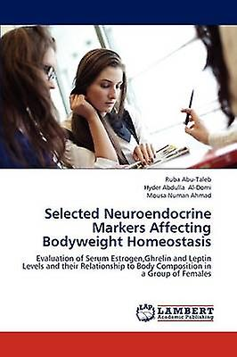 Selected Neuroendocrine Markers Affecting Bodyweight Homeostasis by AbuTaleb Ruba
