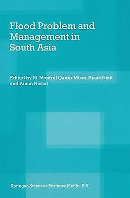 Flood Problem and Management in South Asia by Mirza & M. Monirul Qader