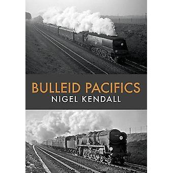 Bulleid Pacifics door Bulleid Pacifics - 9781445682273 boek