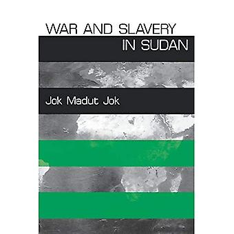 War and Slavery in Sudan (Ethnography of Political Violence Series)