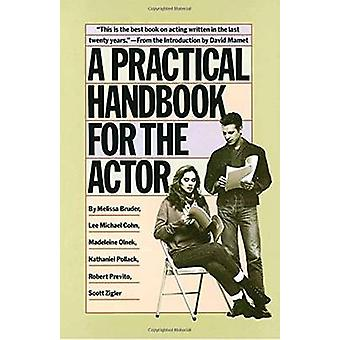 A Practical Handbook for the Actor by Melissa Bruder - 9780394744124