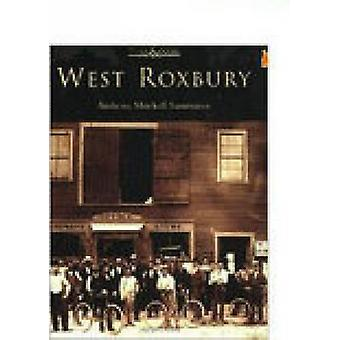 West Roxbury Then & Now by Anthony Mitchell Sammarco - 9780738512471