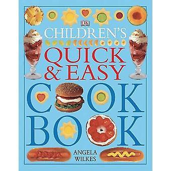 Children's Quick & Easy Cookbook by Angela Wilkes - 9780756618148 Book