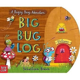 Big Bug Log by Nosy Crow - Sebastien Braun - 9780763693220 Book