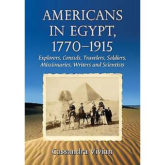 Americans in Egypt - 1770-1915 - Explorers - Consuls - Travelers - Sol