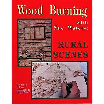 Wood Burning with Sue Waters - Rural Scenes by Sue Waters - 9780887405