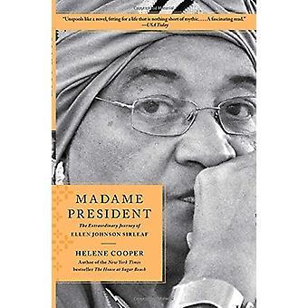 Madame President - The Extraordinary Journey of Ellen Johnson Sirleaf