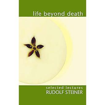 Life Beyond Death by Rudolf Steiner - 9781855840171 Book