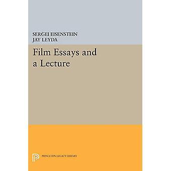 Film Essays and a Lecture by Sergei Eisenstein - Jay Leyda - 97806916