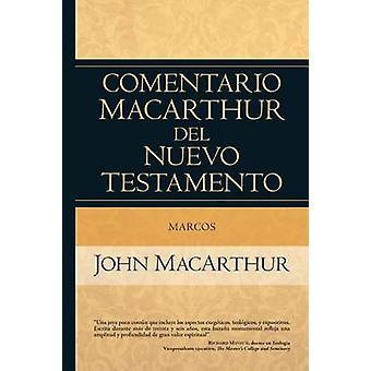 Marcos - Comentario MacArthur del Nuevo Testamento by John MacArthur -