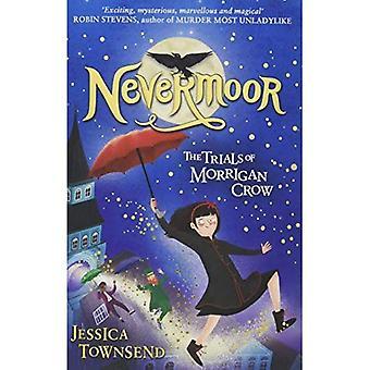 Nevermoor: Nevermoor: The Trials of Morrigan Crow Book 1 (Nevermoor)