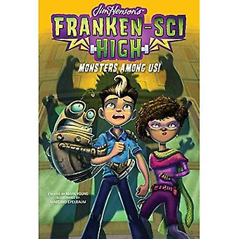 ¡Monstruos entre nosotros! (Franken-Sci High)