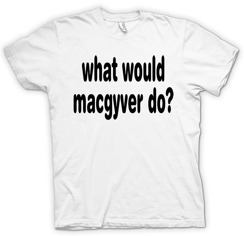 Womens T-shirt - What Would MacGyver Do - Quote
