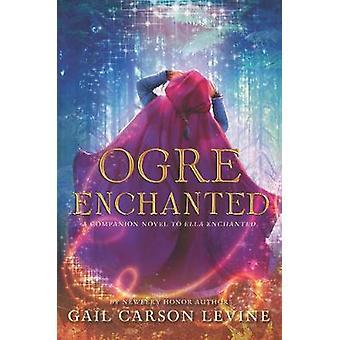 Ogre Enchanted by Ogre Enchanted - 9780062561213 Book