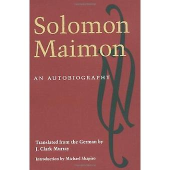 En självbiografi av Salomon Maimon - J. Clark Murray - 9780252069772