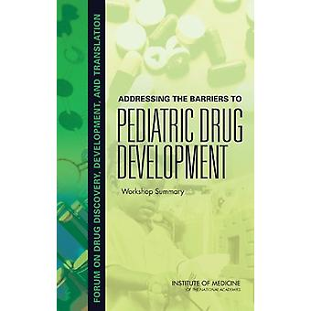 Addressing the Barriers to Pediatric Drug Development - Workshop Summa