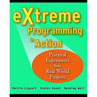 eXtreme Programming in Action - Practical Experiences from Real World