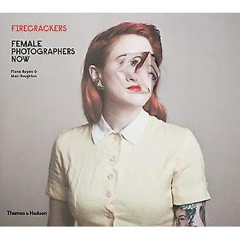Pétards - femmes photographes maintenant par Fiona Rogers - 978050054474