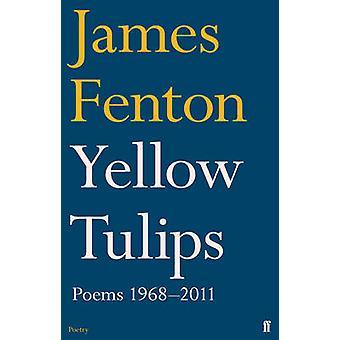 Tulipanes amarillos - poemas - 1968-2011 (principal) por James Fenton - 97805712738