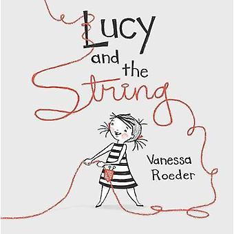Lucy and the String by Lucy and the String - 9780735230491 Book
