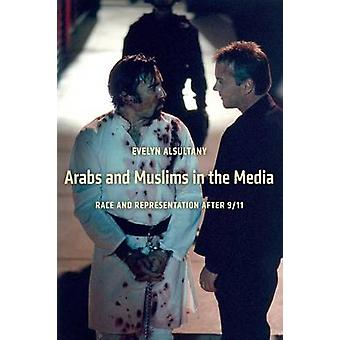The Arabs and Muslims in the Media - Race and Representation After 9/1