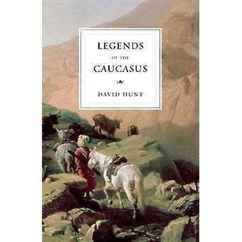 The Legends of the Caucasus by David Hunt - 9780863564734 Book