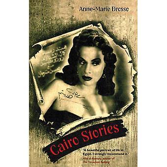 Cairo berättelser av Anne-Marie Drosso - 9781846590252 bok