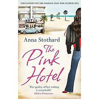 The Pink Hotel by Anna Stothard - 9781846882975 Book