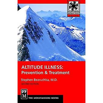 Altitude Illness - Prevention and Treatment (2nd Revised edition) by S