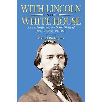 Med Lincoln i Vita huset - bokstäver - promemorior- och andra stämning