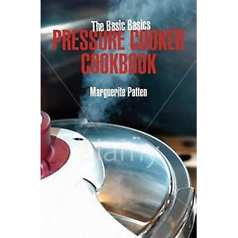 The Basic Basics Pressure Cooker Cookbook by Marguerite Patten - 9781