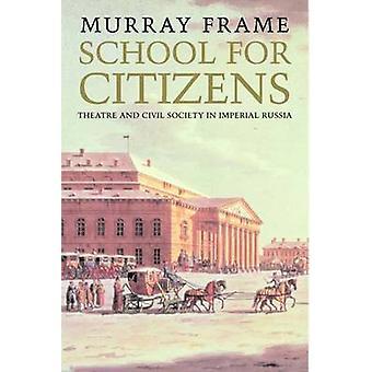 مدرسة للمواطنين-المسرح والمجتمع المدني في الإمبراطورية الروسية قبل