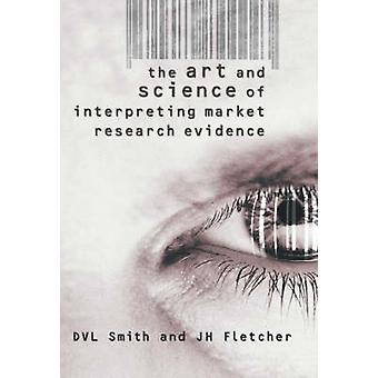 The Art and Science of Interpreting Market Research Evidence - Telling