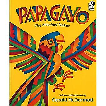 Papagayo: The Mischief Maker (Voyager Books)