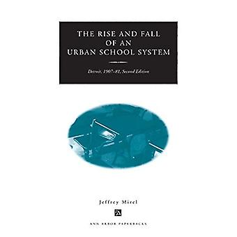 Rise and Fall of an Urban School System : Detroit, 1907-1981