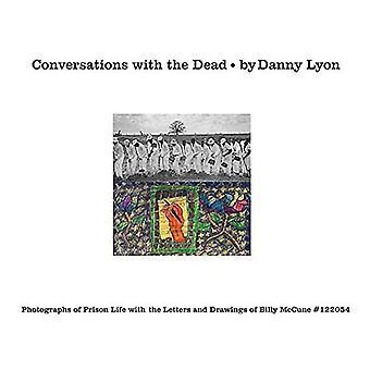Samtal med döda: fotografier av fängelselivet med brev och teckningar av Billy McCune #122054