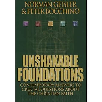 Unshakable Foundations: Contemporary Answers to Crucial Questions About the Christian Faith