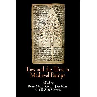 Law and the Illicit in Medieval Europe (The Middle Ages Series)