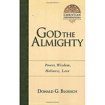 Gott der Allmächtige: Kraft, Weisheit, Heiligkeit, Liebe (Christian Stiftungen)